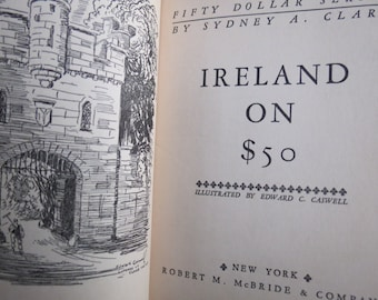 1939 Book Travel Hardback Ireland on 50 by Sydney Clark, Eire, Emerald Isle, First Edition, Vintage