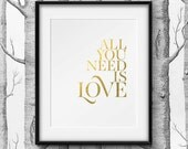 All You Need is Love... Gold Foil Print