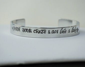 HIDE YOUR CRAZY & act like a lady Hand Stamped 3/8in Cuff
