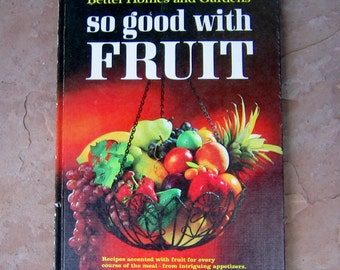 Better Homes and Gardens so good with Fruit cookbook, vintage 1967 cookbook, recipes accented with fruit cook book