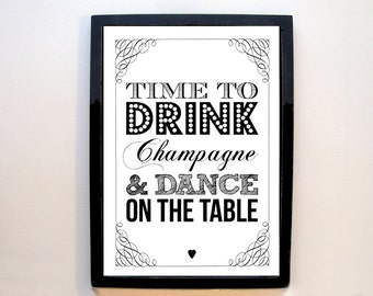 Time to Drink Champagne & Dance on the Table - A4 wedding sign - vintage / rustic style