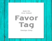 Add On One Sided Favor Tag Design Only Wedding Favor Tag Wedding Favor Card Custom Favor Tag