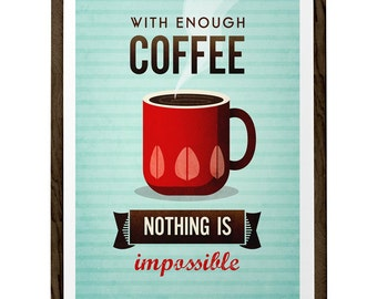 With enough coffee Coffee print typographical print Coffee poster Motivational quote print Kitchen art Typography poster Turquoise print