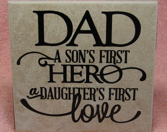 Dad, son's hero, daughters first love tile