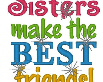Instant Download: Sisters Makes the Best Friends Embroidery Design