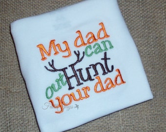 My dad can out Hunt your dad Embroidered Shirt