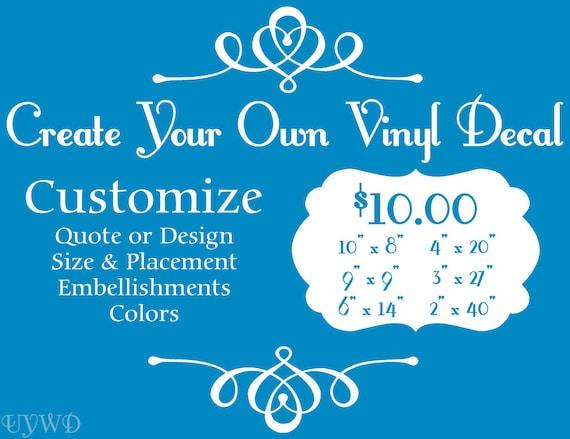 Create Your Own Decal Custom Vinyl Decal Personalized - Create your own custom vinyl decals