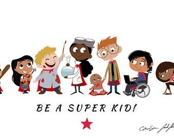Be A Super Kid! 11x17