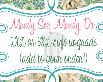 2XL or 3XL Upgrade - Add on to your order