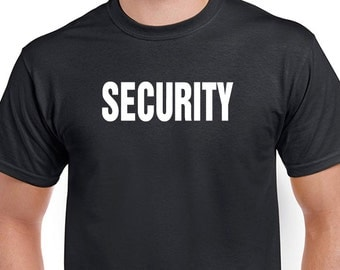 Security Tshirt. Bulk quantity discounts available, convo me.