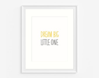 """Printable art-, Inspirational quote: """" Dream Big Little One """", grey and yellow decor, 8x10 inches- Typography art- (A-333)"""