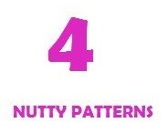 ANY 4 Nutty Patterns * Combo Deal * Crochet and Knitting Patterns *