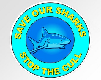 Protesting shark culls vinyl car  bumper sticker. Save Our Sharks, Stop The Cull. Approximately 90mm (3.5 inches )