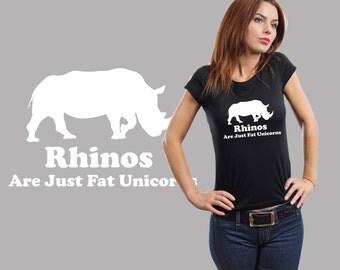 Rhinos Are Just Fat Unicorns T-Shirt Funny Tshirt Shirt Ladies Tee Funny Woman Top