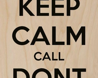 Keep Calm and Don't Fall - Plywood Wood Print Poster Wall Art WP - DF - 8235
