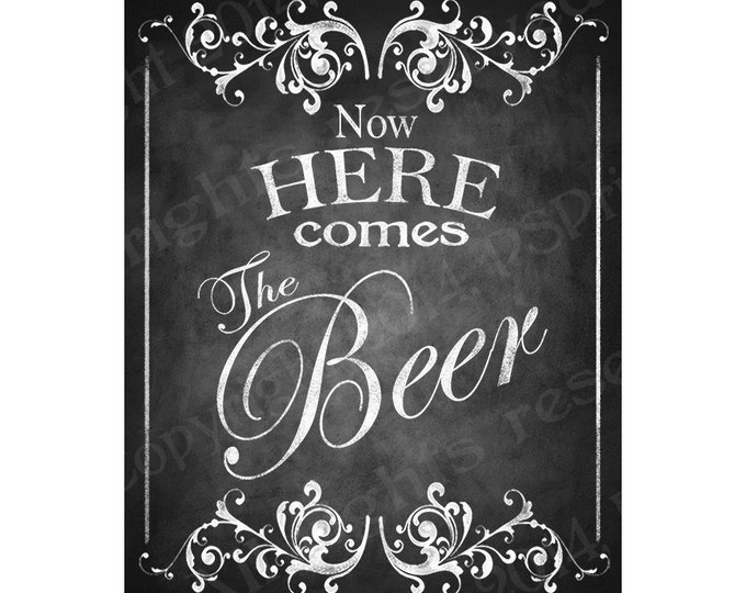 Chalkboard Style Here comes the Beer Wedding Bar Sign - instant download digital file - DIY - Rustic Collection