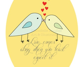 Love Birds Illustration 'Love comes along when you least expect it' Wall Art Digital Download Printable