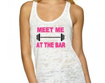Racerback burnout tank, Meet me at the bar, workout tank, women's fitness, workout, racerback, soft, stretchy