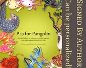 Signed Children's Book: P is for Pangolin, an alphabet of obscure, endangered & underappreciated animals ABC BOOK