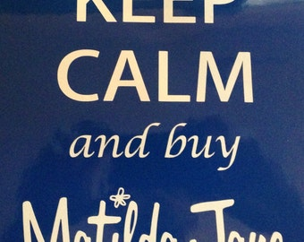 2 (two) Keep Calm and buy Matilda Jane Clothes Vinyl Decals Free Shipping