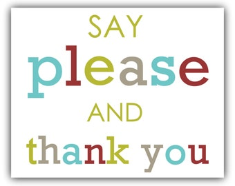 Say PLEASE and THANK YOU motivational print kitchen decor wall art office print child nursery - playroom art - motivational print -