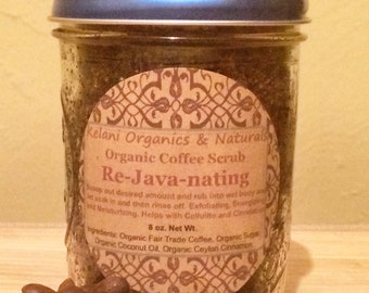 Organic Re-Java-nating Coffee Scrub - 8oz - Vegan, Organic Body Scrub, Cellulite Buster