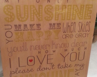 You Are My Sunshine- wood art