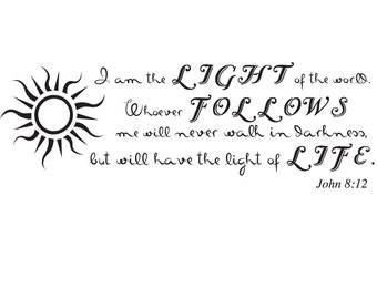 John 8:12 | Bible Verse Wall Decal |  Scripture Wall Decal |