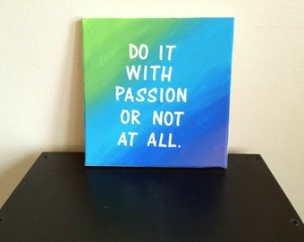 Do It With Passion Or Not At All Sign