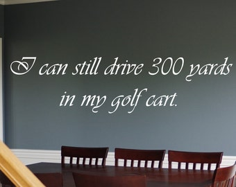 Drive 300 Yards Golf  Wall Decal -  Different Colors Available