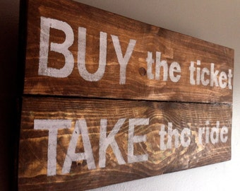 """Hunter S. Thompson, Fear and Loathing quote """"Buy the ticket, take the ride"""" reclaimed wood sign"""