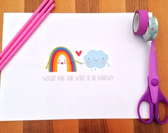 Rainbow and clouds there would be no rainbows without clouds a4 print