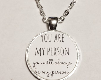 Best Friend You're My Person, You Are My Person, You Will Always Be My Person, Sister Mother Daughter BFF Gift  Necklace