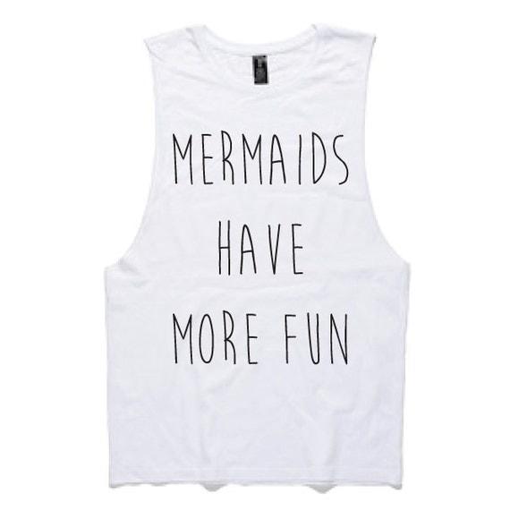 July Pre-Order Mermaids Have More Fun muscle tee - Wilde At Heart