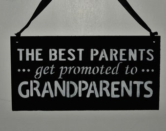 The best parents get promoted to grandparents, new baby gift, grandpa grandma from daughter son, black and white, wood sign