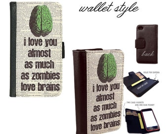I love you almost as much as zombies love brains cover case for iphone and galaxy smartphones - Leather wallet