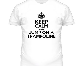 Keep Calm And Jump On A Trampoline T Shirt