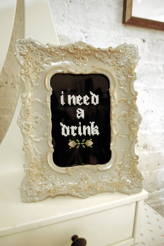 I Need A Drink Framed Stitch