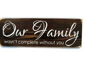 Rustic Wood Sign Wall Hanging Home Decor - Our Family Wasn't Complete Without You (#1053)