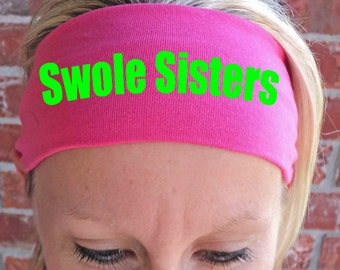 Swole Sisters Headband - Fitness Headbands - Workout - Running - Weight Lifting - Hair Accessories