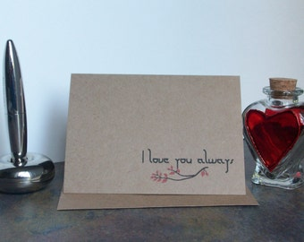 SALE 30% OFF - I Love You Always, Greeting Card, Blank, Any Occasion, Handmade, Paper Goods, Anniversary, Simple Notecard