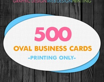Oval Business Card Printing 500 Cards with Glossy or Matte Finish