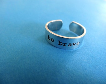 Be Brave Ring - Personalized Hand Stamped Ring - Skinny 1/4 Band