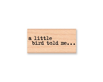 a little bird told me....-wood mounted rubber stamp(33-16)
