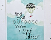 Find Your Purpose Follow Your Bliss Print