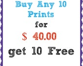Buy ANY 10 Prints for 40 Get Any 10 Print for Free