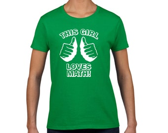 Womens THIS GIRL loves MATH t shirt geek nerd dork geekery funny youth shirt green