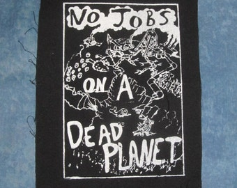 No Jobs on a Dead Planet Punk Patch - Black Fabric - earth environment nature pollution eco back bag giant forest anti tar sands frack oil