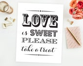 Love is Sweet Take a Treat Sign Wedding Printable Decoration Poster Dessert Bar INSTANT DOWNLOAD 8x10
