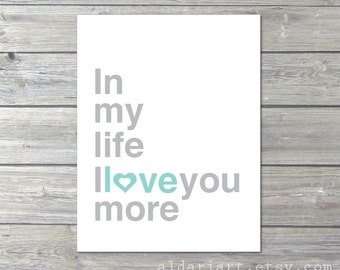 In My Life I love You More Print - The Beatles Typography Art Print - Mint Blue and Grey - Baby Nursery Wall Art